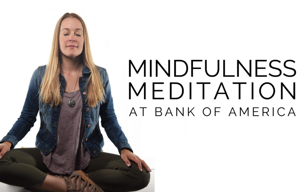 Meditate with me at Bank of America